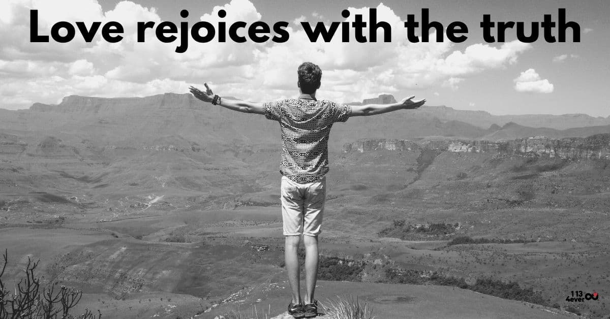 Love rejoices with the truth