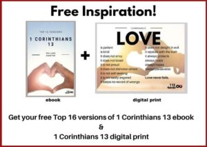 Get your free copy of the top 16 versions of 1 Corinthians 13!