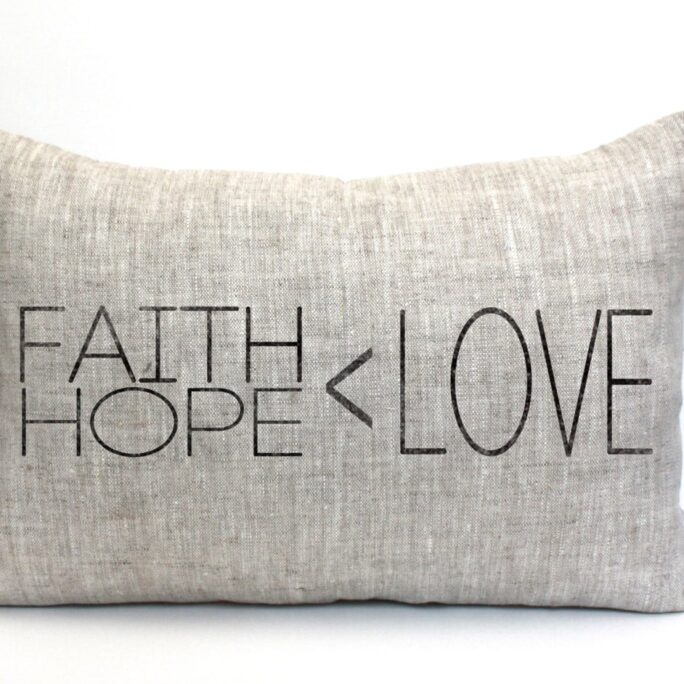 """Faith Hope Love Pillow, & The Greatest Of These Is Love, Throw Word Phrase Mother's Day Gift - """"Faith Hope Love"""""""