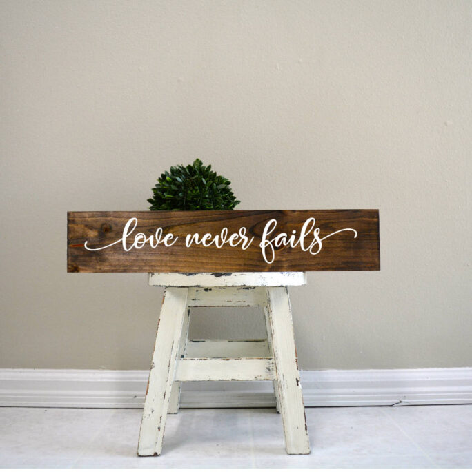 Love Never Fails, Fails Sign, Wood Wooden Signs, Custom Signs