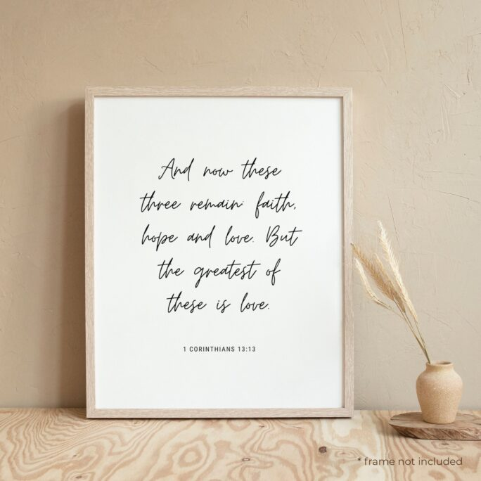 1 Corinthians 1313 & Now These Three Remain Quote Print - Bible Verse Wall Art, Christian Scripture Gift, Decor | Bb43