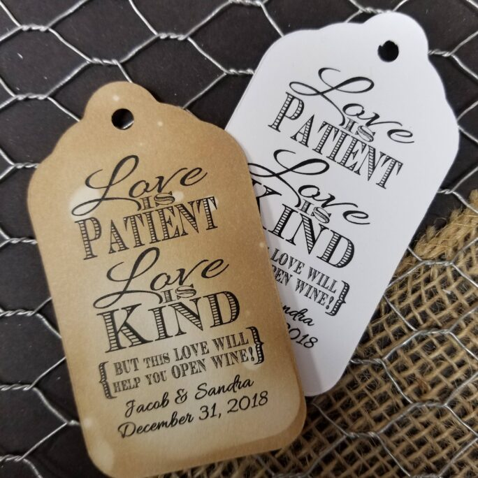 Love Is Patient Kind But This Love Will Help You Open Wine, Bottle Opener Favor Tag   My Medium 1 3/8 X 2 1/2 Not Inclued